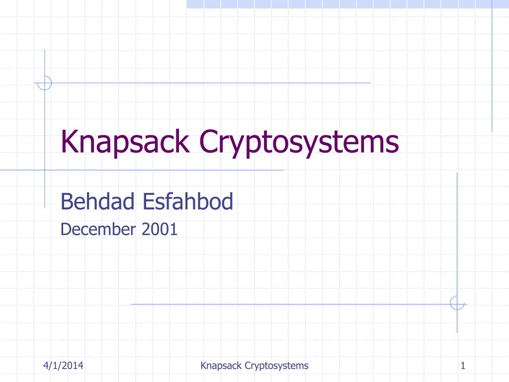 PPT - Knapsack Cryptosystems PowerPoint Presentation - ID:584353