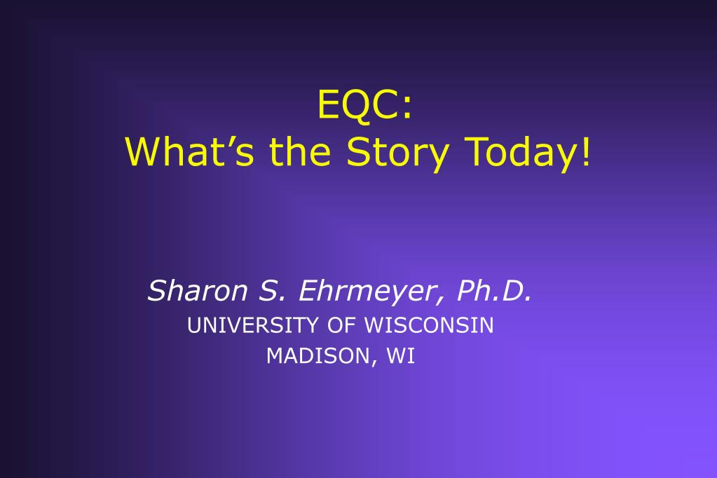 eqc what s the story today l.
