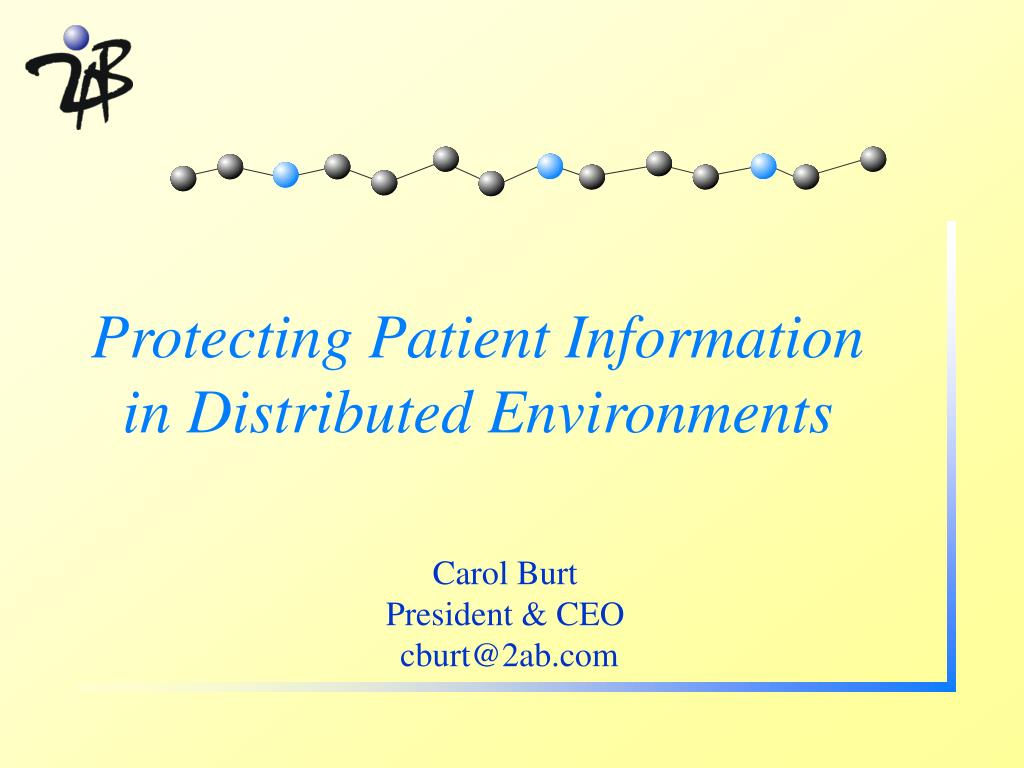 protecting patient information in distributed environments l.