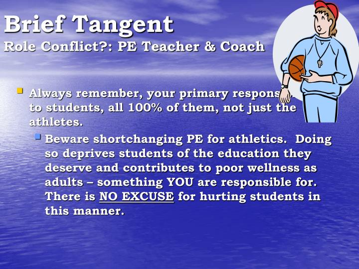 teacher-coach role onflict essay Role conflict can have many different effects on the work-life of an individual as well as their family-life in a study in taiwan, it was found that those suffering from role conflict also suffered greatly in their work performance, mainly in the form of lack of motivation.