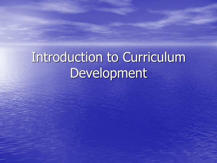 introduction to curriculum development n.