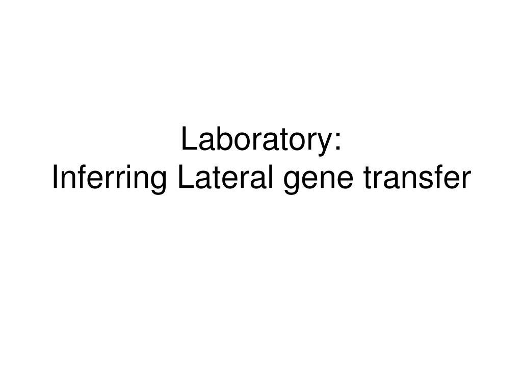 laboratory inferring lateral gene transfer l.