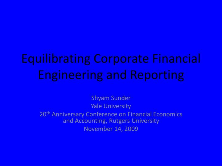 equilibrating corporate financial engineering and reporting n.
