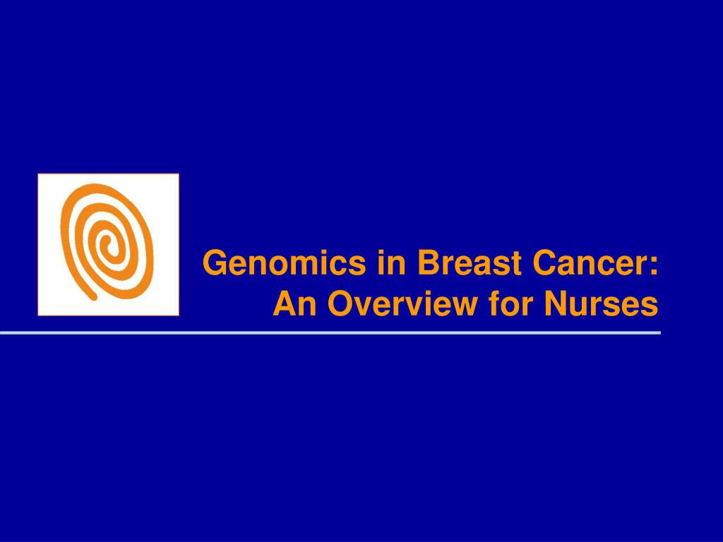 genomics in breast cancer an overview for nurses l.