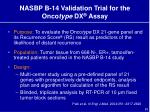 nasbp b 14 validation trial for the onco type dx assay