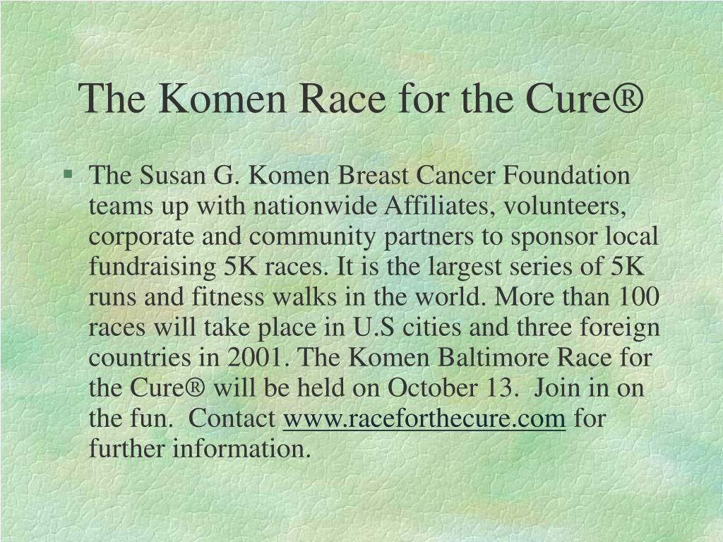 The Komen Race for the Cure®