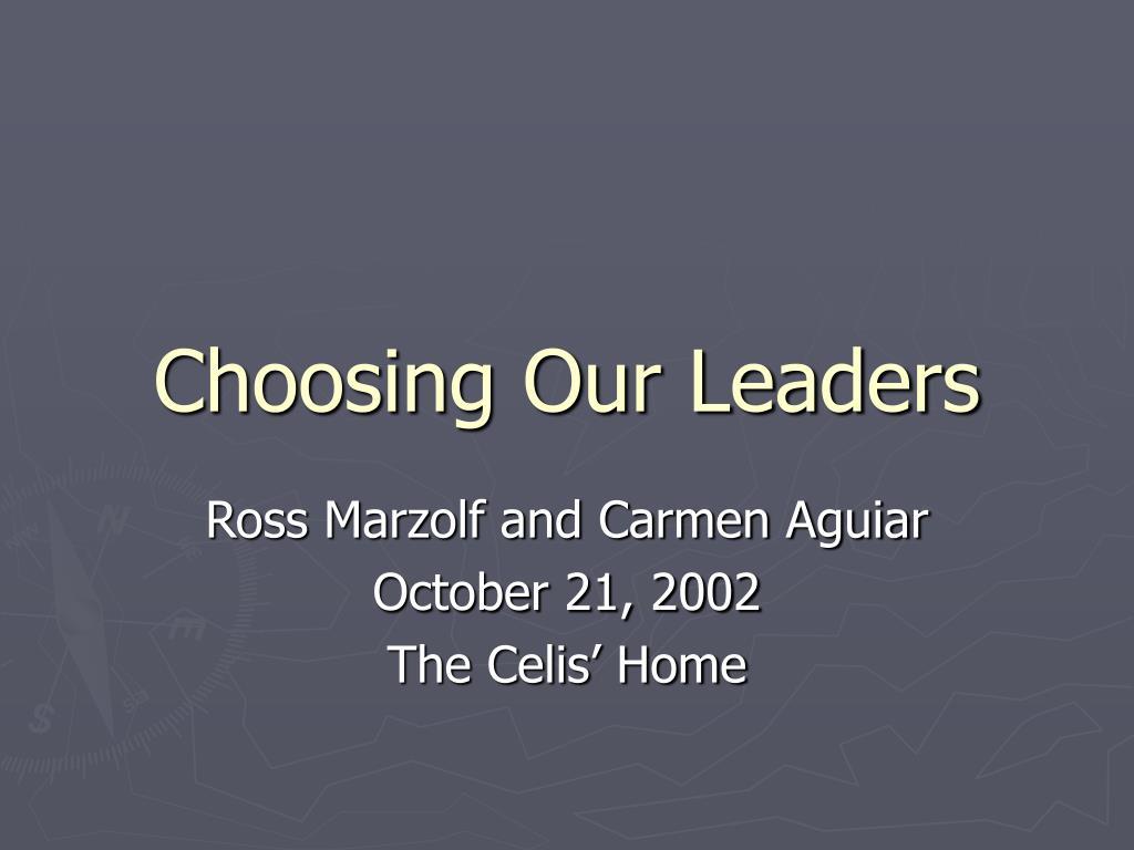 choosing our leaders l.