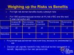 weighing up the risks vs benefits