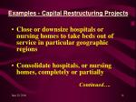 examples capital restructuring projects