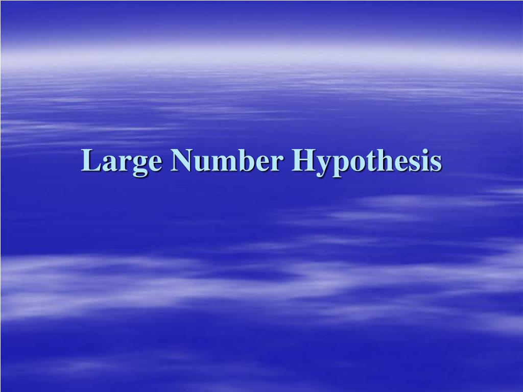 large number hypothesis l.