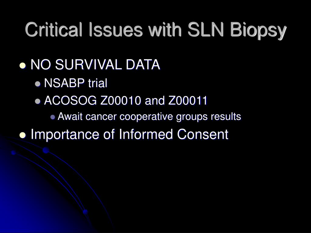 Critical Issues with SLN Biopsy