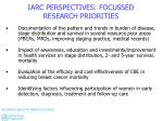 iarc perspectives focussed research priorities