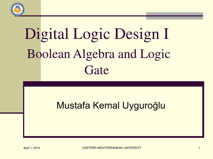 digital logic design i boolean algebra and logic gate n.