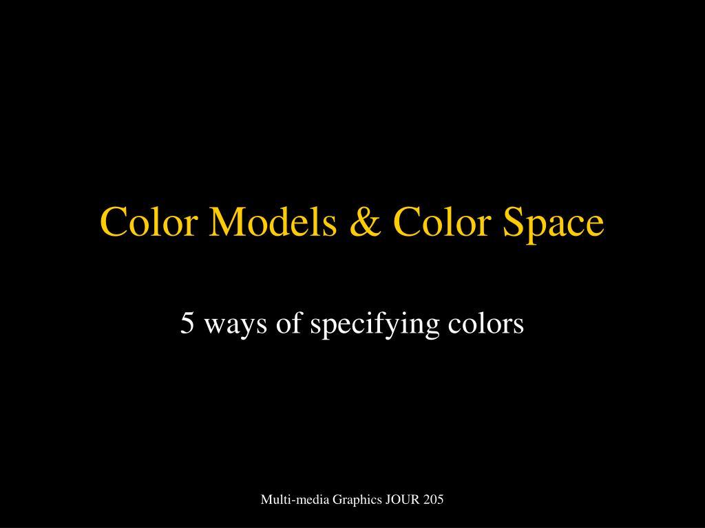 Color Models & Color Space