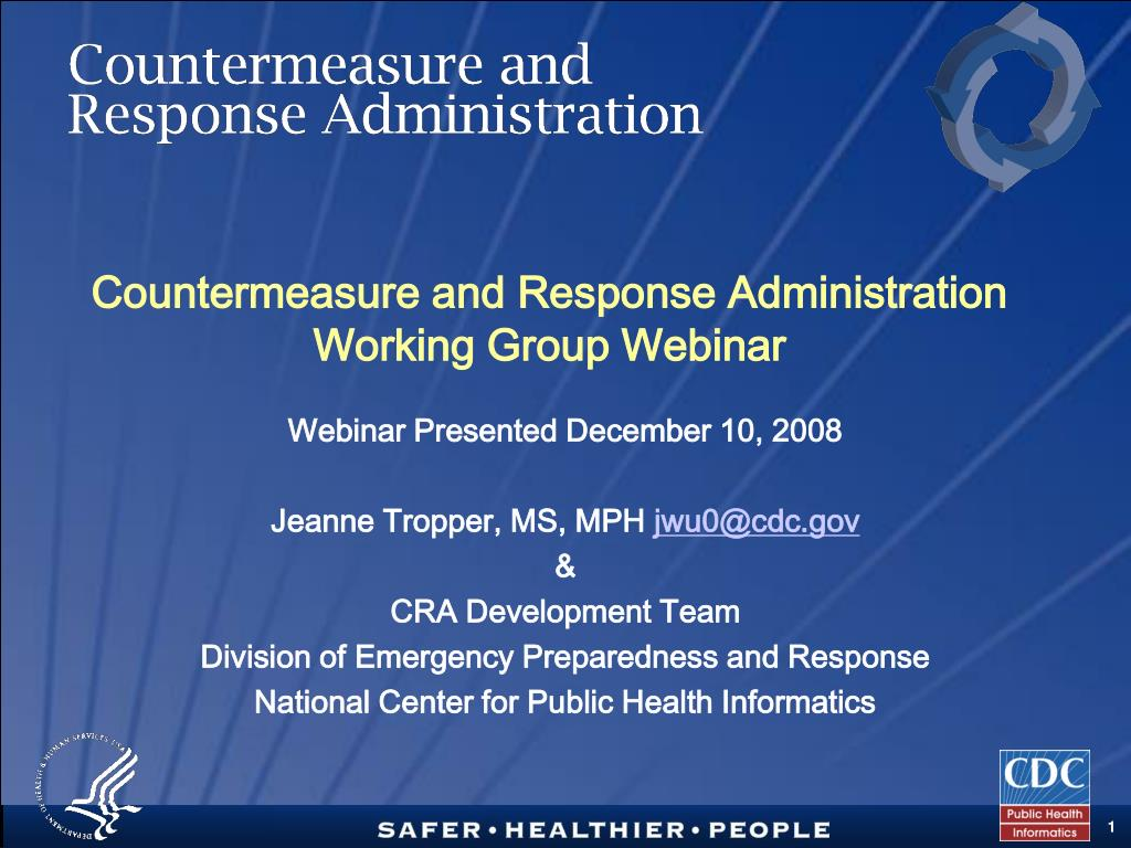 countermeasure and response administration working group webinar l.