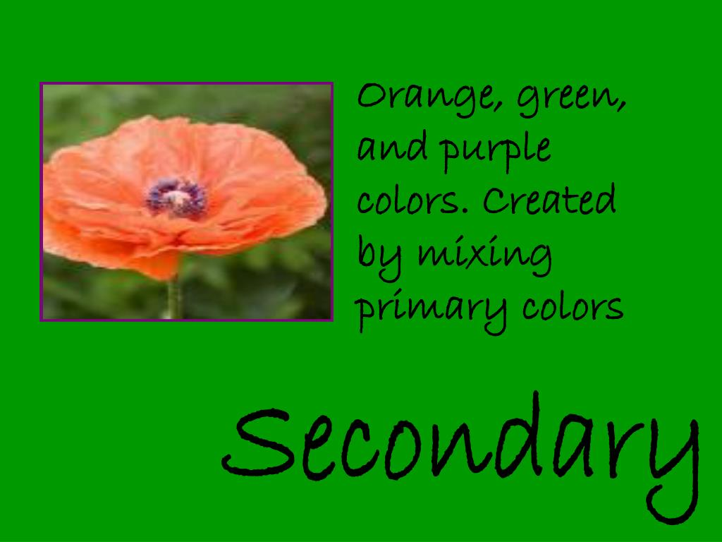 Orange, green, and purple colors. Created by mixing primary colors