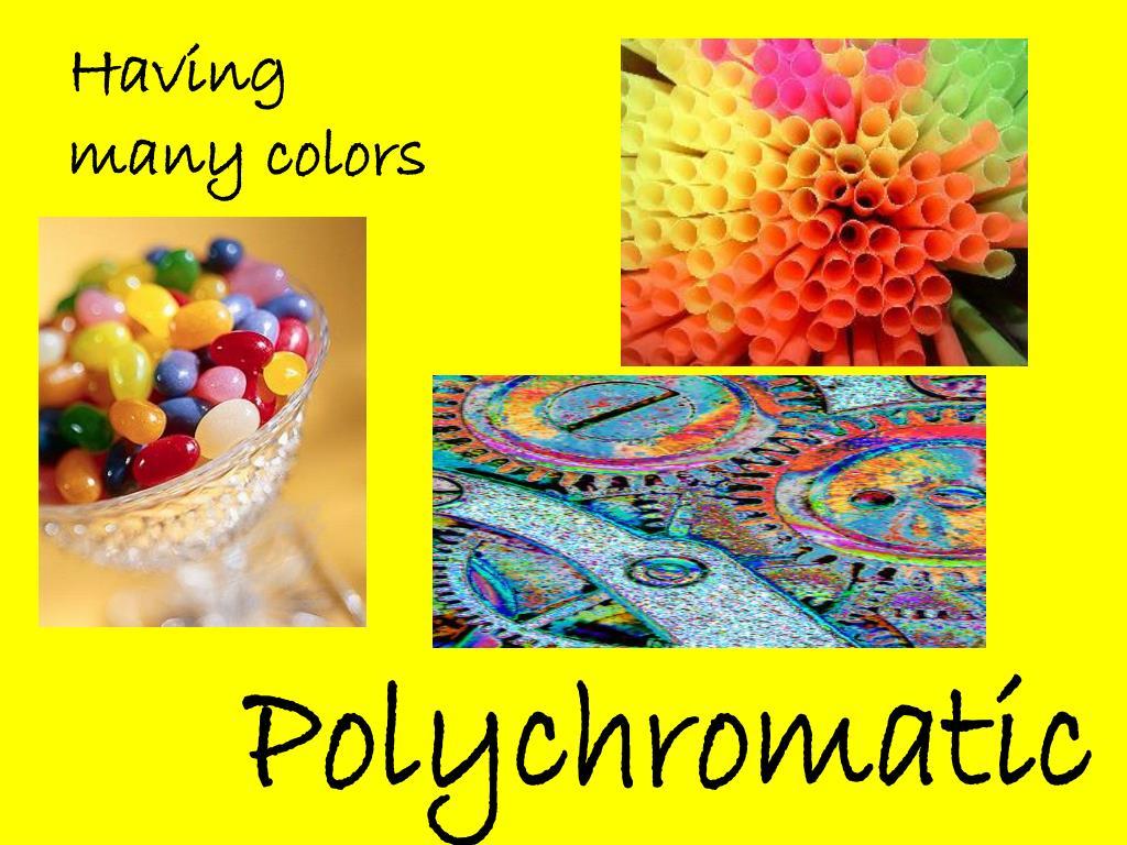 Having many colors