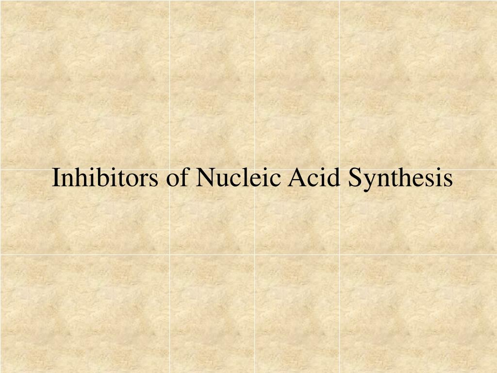 Inhibitors of Nucleic Acid Synthesis