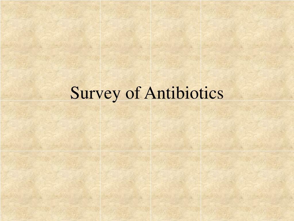 Survey of Antibiotics
