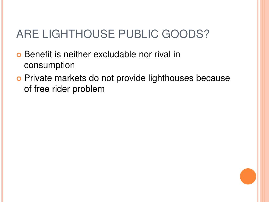 ARE LIGHTHOUSE PUBLIC GOODS?