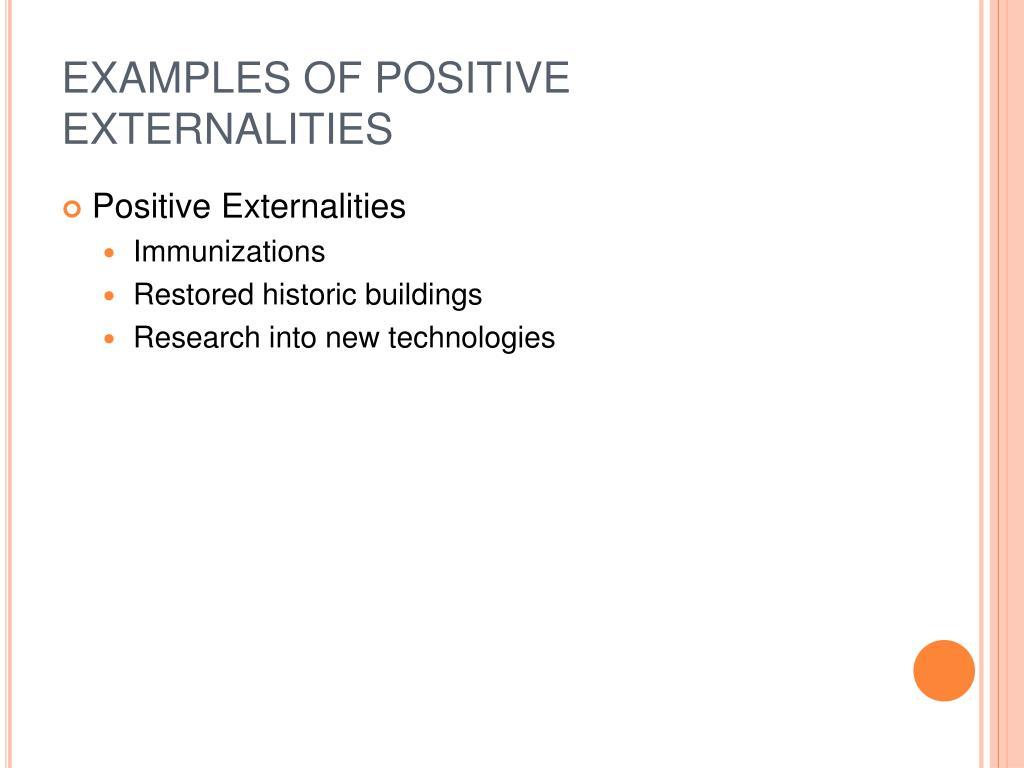 EXAMPLES OF POSITIVE EXTERNALITIES