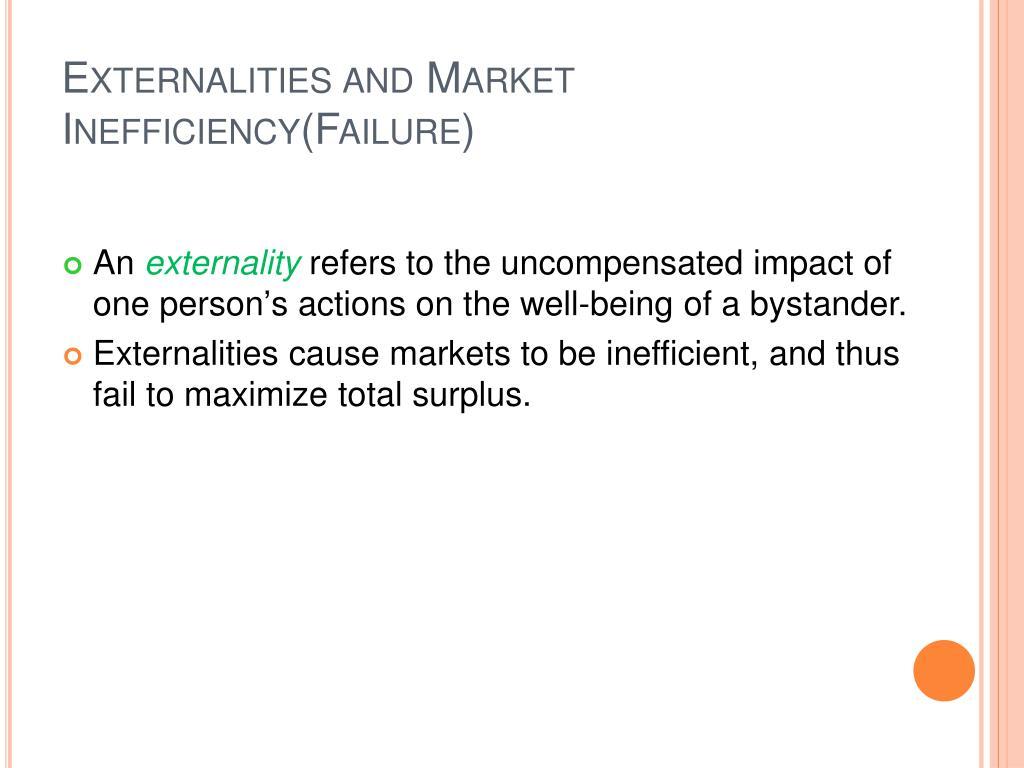 Externalities and Market Inefficiency(Failure)