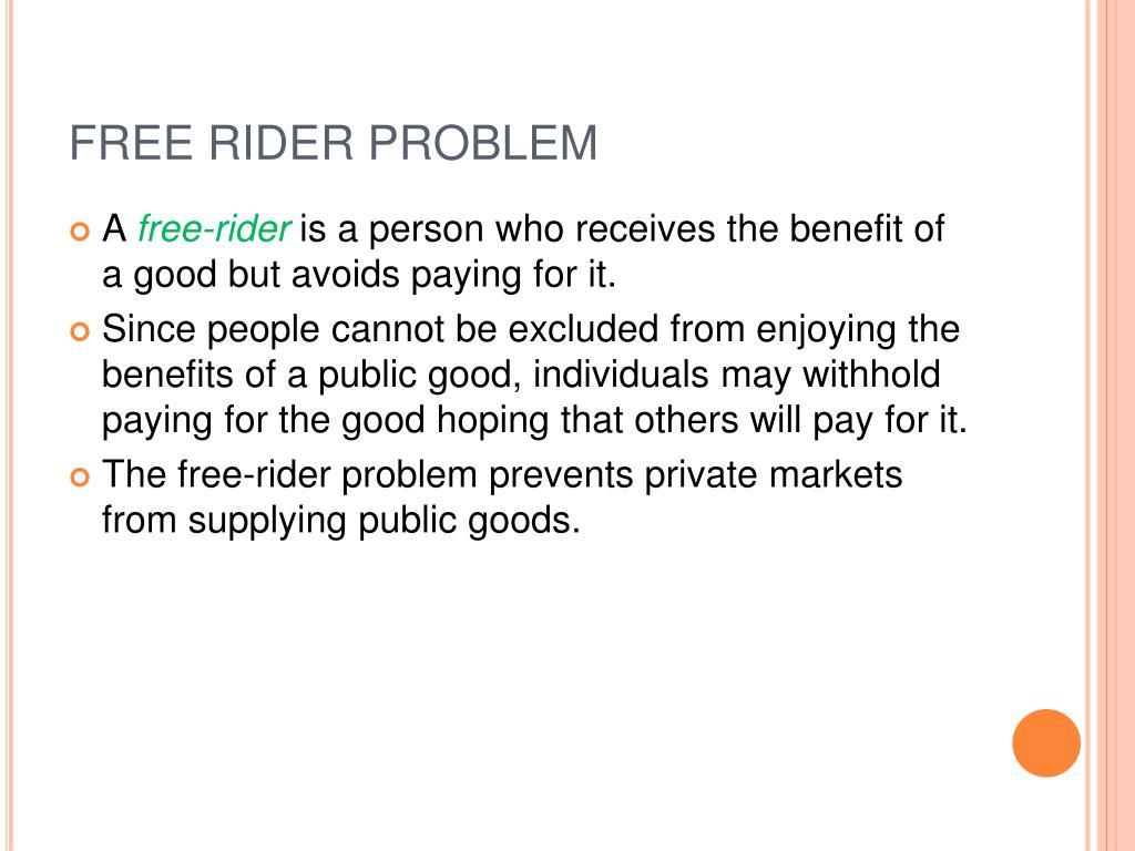 FREE RIDER PROBLEM