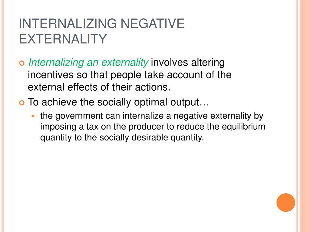 INTERNALIZING NEGATIVE EXTERNALITY