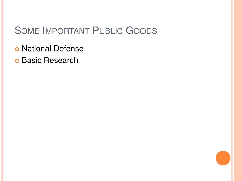 Some Important Public Goods