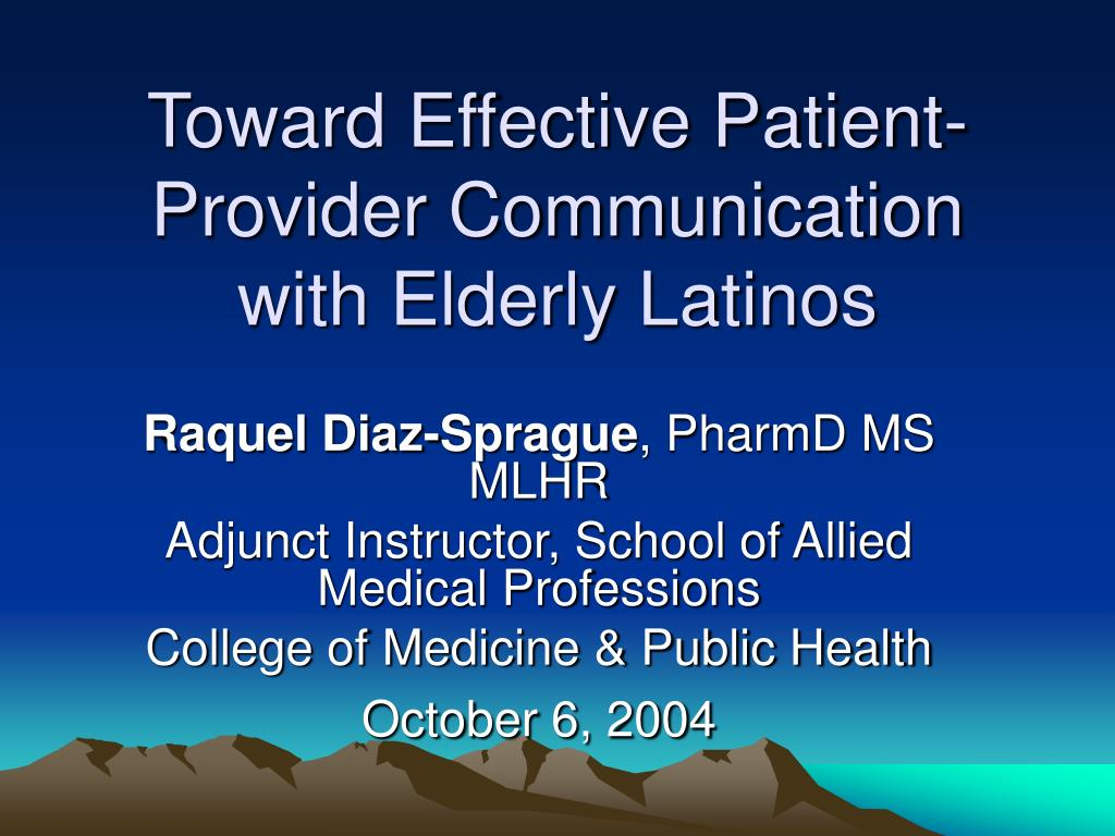 toward effective patient provider communication with elderly latinos l.