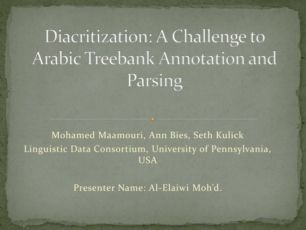 diacritization a challenge to arabic treebank annotation and parsing l.