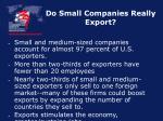 do small companies really export