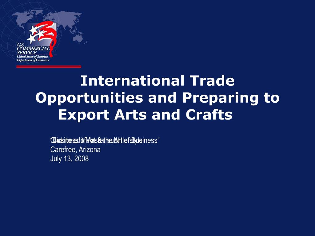 international trade opportunities and preparing to export arts and crafts l.