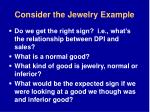 consider the jewelry example