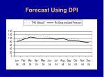 forecast using dpi