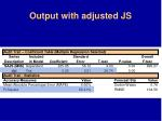 output with adjusted js28