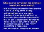 what can we say about the bivariate model and seasonality