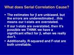 what does serial correlation cause