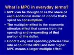 what is mpc in everyday terms