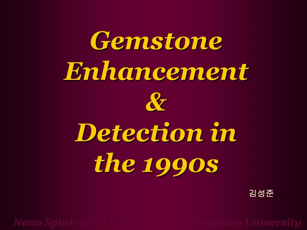 gemstone enhancement detection in the 1990s l.