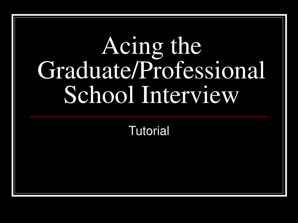 acing the graduate professional school interview l.
