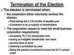 termination of the election