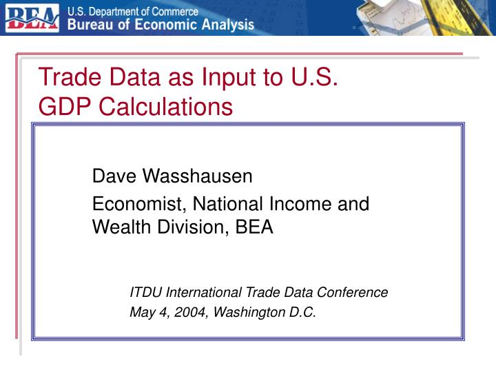Trade data as input to u s gdp calculations