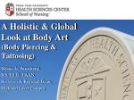 a holistic global look at body art body piercing tattooing