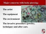 major concerns with body piercing