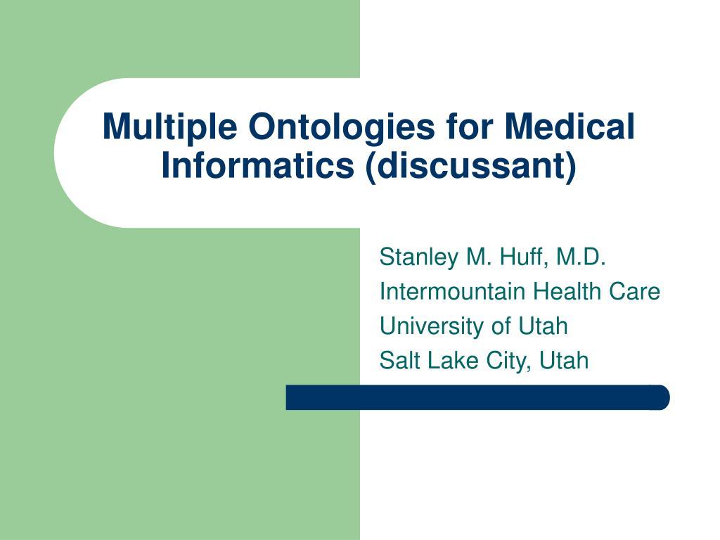 multiple ontologies for medical informatics discussant l.