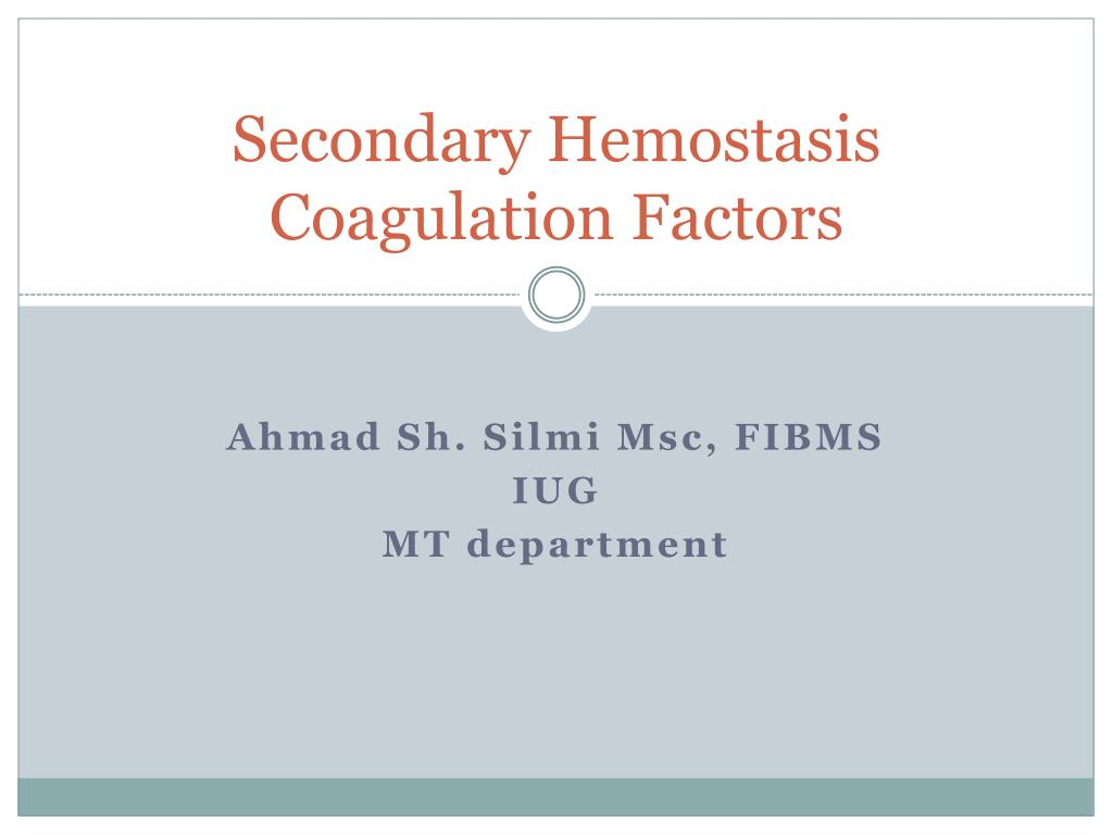 secondary hemostasis coagulation factors l.