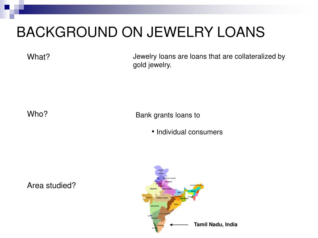 BACKGROUND ON JEWELRY LOANS