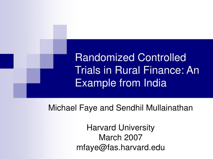 Randomized controlled trials in rural finance an example from india