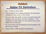 added halter fit definition